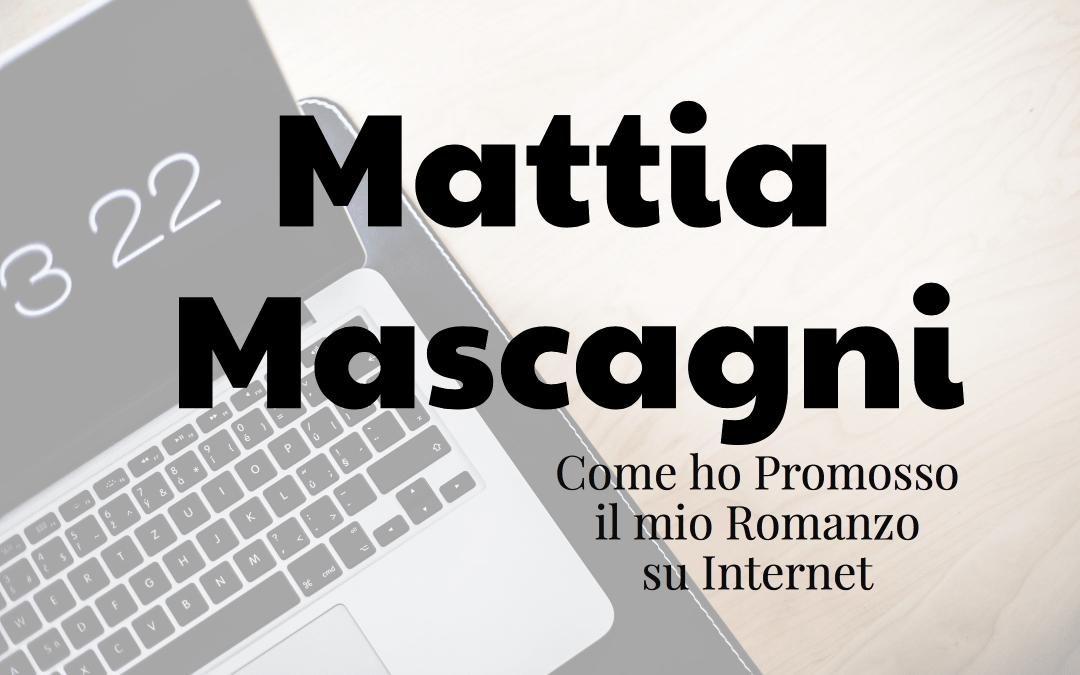 Mattia Mascagni: Promuovere un Romanzo sul Web