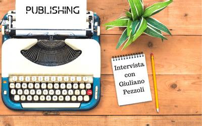 [INTERVISTA] Giuliano Pezzoli e la scelta dell'Autopubblicazione
