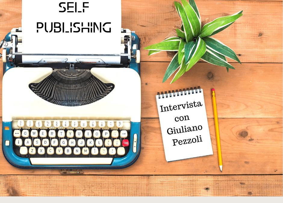Autopubblicazione: Intervista a Giuliano Pezzoli