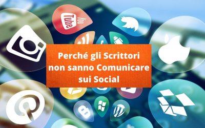 Perché gli Scrittori NON sanno Comunicare sui Social Network?