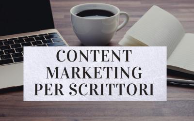 Content Marketing per Scrittori: come usarlo al meglio?